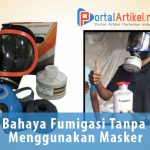 Bahaya Fumigasi Tanpa Menggunakan Masker