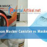 Perbedaan Masker Canister vs Masker Filter